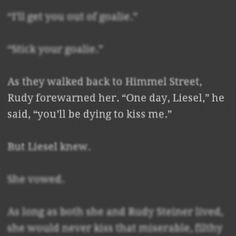 The Book Thief Quote... You are incorrect, my friend... You will be dying to kiss her... *sobs*