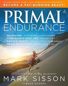 Primal Endurance  Escape chronic cardio and carbohydrate dependency and become a fat burning beast *** Read more  at the image link.