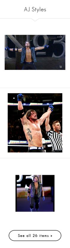 """""""AJ Styles"""" by outfitsfandoms ❤ liked on Polyvore featuring WWE, wrestling, wrestler, ajstyles, AllenNealJones and wwe"""
