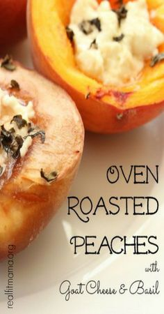 Oven Roasted Peaches with Goat Cheese (substitute pears or apples - YUM!) | realfitmama.org