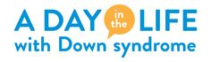 another way to celebrate World Down syndrome Day this year: A Day in the Life with Down syndrome. A collaboration based on stories from real lives