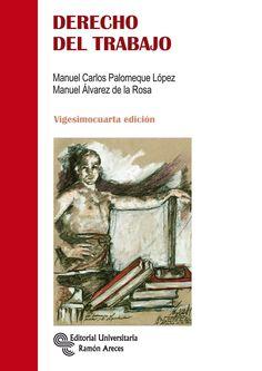 Derecho del trabajo / Manuel Carlos Palomeque López, Manuel Álvarez de la Rosa