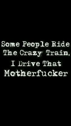2016 Result Some people ride the crazy train. I drive that motherfucker.Some people ride the crazy train. I drive that motherfucker. Great Quotes, Me Quotes, Funny Quotes, Funny Memes, Hilarious, Funny Sarcasm, Funny Shit, All Meme, Badass Quotes