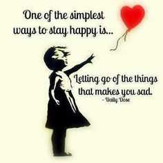 One of the simplest ways to stay happy is...letting go of the things makes you sad! #fitness #inspiration #motivation #quote