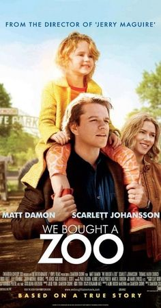 Directed by Cameron Crowe.  With Matt Damon, Scarlett Johansson, Thomas Haden Church, Elle Fanning. Set in Southern California, a father moves his young family to the countryside to renovate and re-open a struggling zoo.