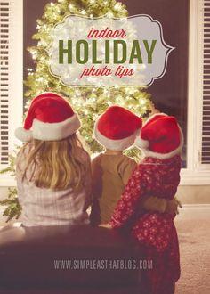 Indoor Holiday Photo tips