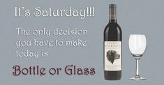 It's Saturday! Bottle or Glass?!
