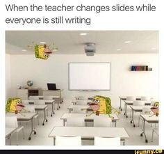 In science my class managed to yell noOOOOO at the top of our lungs all at once and our teacher was so mad rip