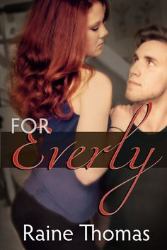 Focus Friday: For Everly, by Raine Thomas - Best Selling Reads