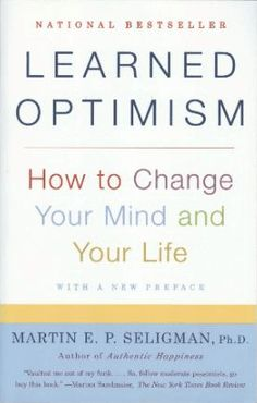 Learned Optimism: Martin Seligman on Happiness, Depression, and the Meaningful Life – Brain Pickings