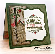 Love the style of this card. The burlap strip with the paper ribbon on top is pretty.
