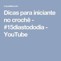 Dicas para iniciante no crochê - #15diastododia - YouTube