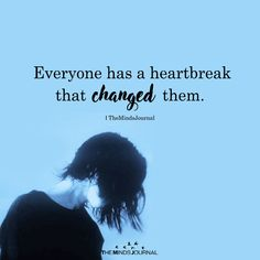 Everyone Has A Heartbreak - https://themindsjournal.com/everyone-has-a-heartbreak/