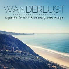 wanderlust: north county san diego   thoughts by natalie