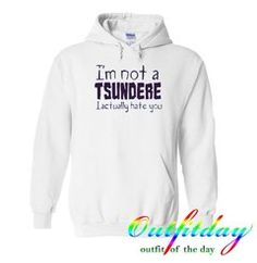 i'm not a tsundere hoodie