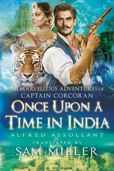 It is the time of the Great Uprising of 1857. India is in turmoil. Captain Corcoran, a French sailor, arrives with his pet tigress Louison. And so begins the adventure of his life, as he and his tigress join hands with a Maratha prince and his beautiful daughter, Sita, to fight the British