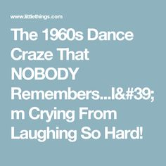 The 1960s Dance Craze That NOBODY RemembersIm Crying From Laughing So Hard