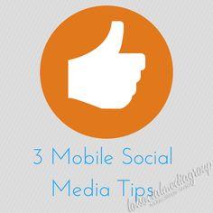 3 Mobile Social Media Tips