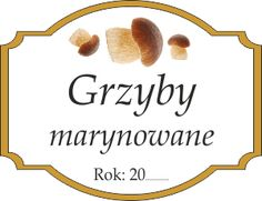 Naklejka na grzyby marynowane Preserves, Food And Drink, Place Card Holders, Recipes, Decor, Paper, Preserve, Decoration, Recipies