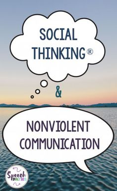 What is our role in helping students become peaceful communicators? Read how Social Thinking methods help us teach nonviolent communication! #socialthinking #speechtherapy