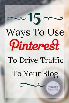15 Ways to Use Pinterest to Drive traffic to your blog - by @AnnaZubarev | via @Mary Lumley | BornToBeSocial.com | Pinterest Marketing & Training, France