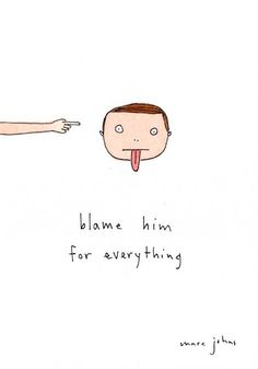 Marc Johns: blame him for everything Marc Johns, A Silent Voice, My Guy, Blame, Make Me Smile, Wise Words, Everything, Illustration Art, Doodles