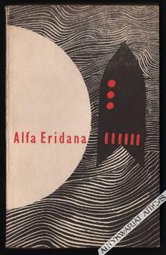 Alfa Eridana. Wybór opowiadań fantastyczno-naukowych