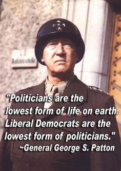 General George S. Patton - true then, still true today...unfortunately