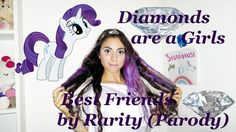 """Diamonds are a Girls Best Friends"" Rarity Parody (Cover) Cata"