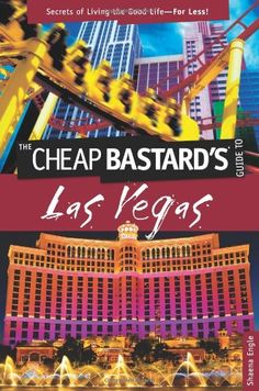 """Read """"Cheap Bastard's™ Guide to Las Vegas Secrets of Living the Good Life--For Less!"""" by Shaena Engle available from Rakuten Kobo. Las Vegas is full of free and ridiculously cheap stuff—one just needs to know where to look. Leave it to """"The Cheap Bast. Las Vegas Tips, Las Vegas Vacation, Cheap Vegas Trip, Vacation Ideas, Vegas Fun, Vegas Birthday, 21st Birthday, New Orleans, Amsterdam"""