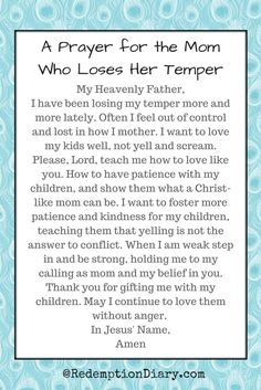 When a mom loses her temper she is not only allowing her emotions to take over, she is also giving her children permission to yell too. Prayer Scriptures, Faith Prayer, Prayer Quotes, Bible Verses, Mom Quotes, Prayer For Mothers, Prayer For My Children, Prayer For My Son, Prayer For Parents