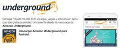 ¡Actualidad! ¿Sabías que #Amazon #Underground llega a España?