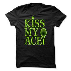 Kiss My Ace T-Shirts, Hoodies. BUY IT NOW ==► https://www.sunfrog.com/Sports/Kiss-My-Ace-62254248-Guys.html?id=41382