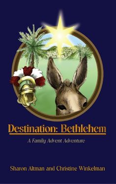 Destination: Bethlehem: An Advent Book Review from Our Catholic Homeschool