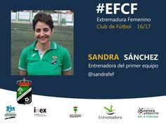Temporada 2016/2017  Sandra Sánchez, entrenadora del primer equipo.  #EFCF #futfem #personas #valores