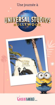 Une Journée à Universal Studios Hollywood - Goodie Mood Universal Studios, Universal City, Harry Potter, Hollywood, Mood, Minions, Attraction, Movies, Movie Posters