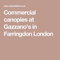 Commercial canopies at Gazzano's in Farringdon London