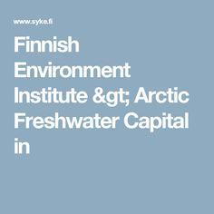 Finnish Environment Institute > Arctic Freshwater Capital in