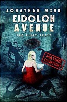 Eidolon Avenue: The First Feast: Jonathan Winn: 9780994679345: Amazon.com: Books
