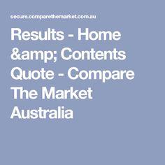 Results - Home & Contents Quote - Compare The Market Australia
