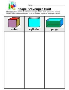 Free Finding Shapes Scavenger Hunt Worksheet. Look ate the 3-dimensional shapes below. Look around you and find objects made from these shapes. Draw or write the objects in the proper column. Brought to you by Have Fun Teaching!
