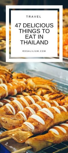 47 delicious things to eat in Thailand including street food, stir fry, curry, rice, noodles, desserts, and more. #travel #travelfood #thailand #food #streetfood