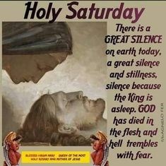 Holy Saturday There Is Great Silence easter saturday happy easter. Holy Saturday Quotes, Saturday Morning Quotes, Afternoon Quotes, Good Morning Quotes, Saturday Images, Bar Quotes, Night Quotes, Bible Quotes, Christian Messages