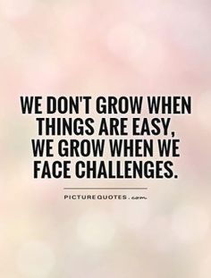 35 Best Quotes About Challenges Images Thoughts Words