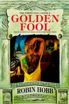Golden Fool: Book 2 of The Tawny Man (Hobb, Robin) by Robin Hobb. $6.48. Author: Robin Hobb. Publisher: Spectra (January 1, 2003). 736 pages