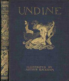 Friedrich de la Motte Fouqué's 1909 publication of Undine illustration by Arthur Rackham