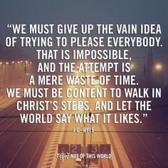 New Year's Resolution: Walk in Christ's steps & let the world say what it has to say.
