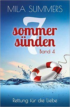 Rettung für die Liebe: Liebesroman (Sieben Sommersünden 4) eBook: Mila Summers: Amazon.de: Kindle-Shop