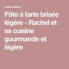 Pâte à tarte brisée légère - Rachel et sa cuisine gourmande et légère