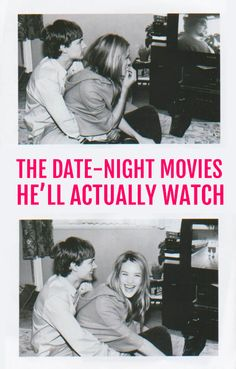 Date-night movies; I LOVE all of these!!! :)